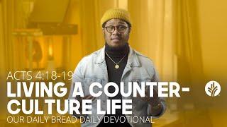 Living a Counter-Culture Life …