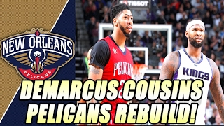 rebuilding the demarcus cousins new orleans pelicans nba 2k17 myleague