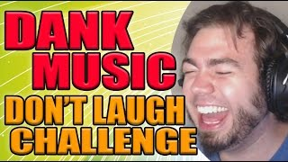 DANK MUSIC MEMES DON'T LAUGH CHALLENGE
