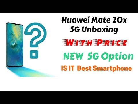 New Smartphone Huawei Mate 20x 5G Unboxing With Price And 5G Option Must Watch  Best Smartphone
