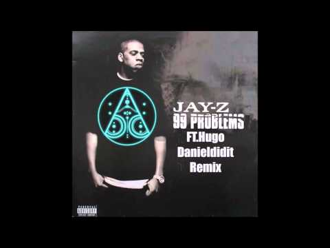 Jay z  99 Problems ftHugo Danieldidit Remix