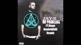 Jay z - 99 Problems ft.Hugo (Danieldidit Remix)