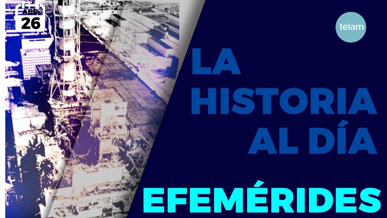 HISTORIA DEL DIA (EFEMÉRIDES 26 DE ABRIL)