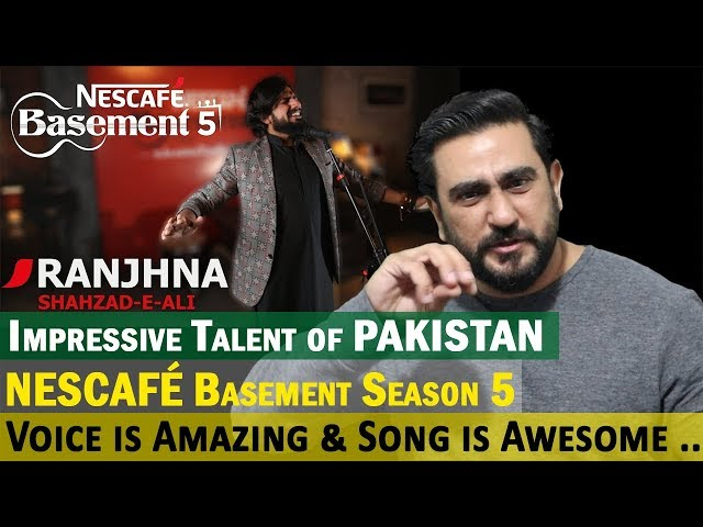 RANJHNA Reaction | Shahzad -e- Ali | NESCAFÉ Basement Season 5 | 2019