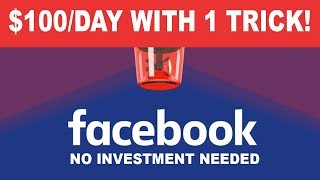 How To Make $100 Per Day From Facebook With One Simple Trick