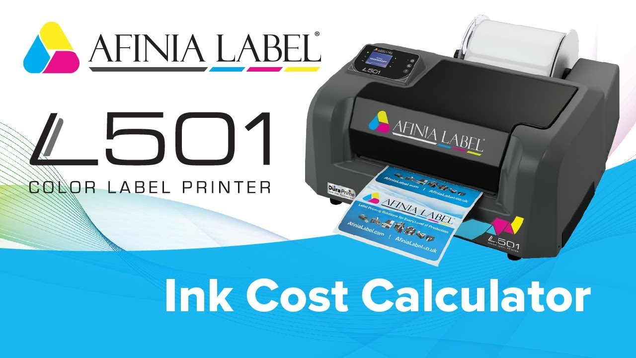 Ink Cost Calculator L501 Label Printer From Afinia Label Youtube
