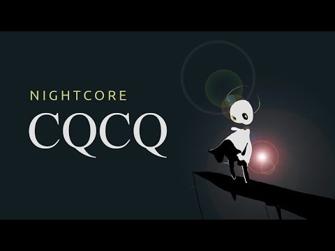 CQCQ「 Nightcore 」- Kami-sama, I Have Noticed