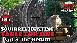 Day 15: Best of Table for One - Part 3 (Squirrel Hunting)