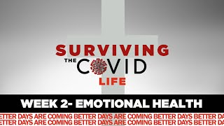 Surviving the COVID Life Week 2 - Emotional Health