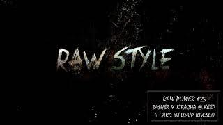 Basher & Kiracha - RAW Power #25 (Raw Hardstyle Mix - February 2018) (Rawstyle Liveset)