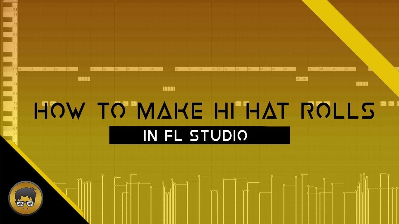 How To Make Hi Hat Rolls In Fl Studio For Trap Music Fl Studio Tutorial Youtube