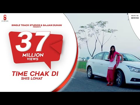 New Punjabi Songs 2016 | Time Chak di | Shis Lohat ● Latest New Punjabi | New Punjabi Songs 2017