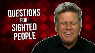Questions For Sighted People