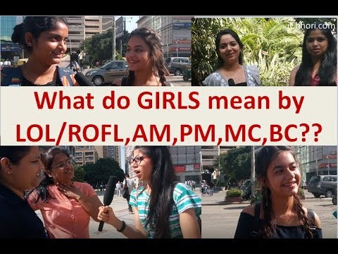 Chat Short-forms Used By Indian Girls- Lol, Rofl, Lmao, Am, Pm, Mc, Bc