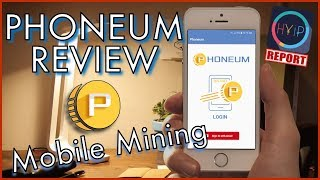 PHONEUM REVIEW!! - A MOBILE ONLY CRYPTO... HYIP Report... Mining On Your Smart Device... PHM...