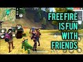 Free Fire is Fun with Friends