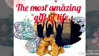 Most amazing gift of life.