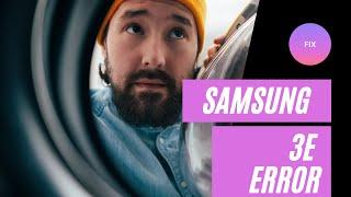 How To Fix Samsung Washing Machine 3E error