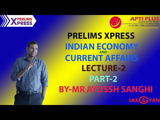 PRELIMS XPRESS ! INDIAN ECONOMY ! CURRENT AFFAIRS ! LECTURE 2 ! PART-2! BY