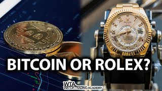 Should I invest in Cryptocurrency or Luxury Watches?