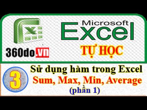 Microsoft Excel - Tự học Excel hiệu quả nhất. Bài 3 (phần 1): Hàm Sum, Max, Min, Average