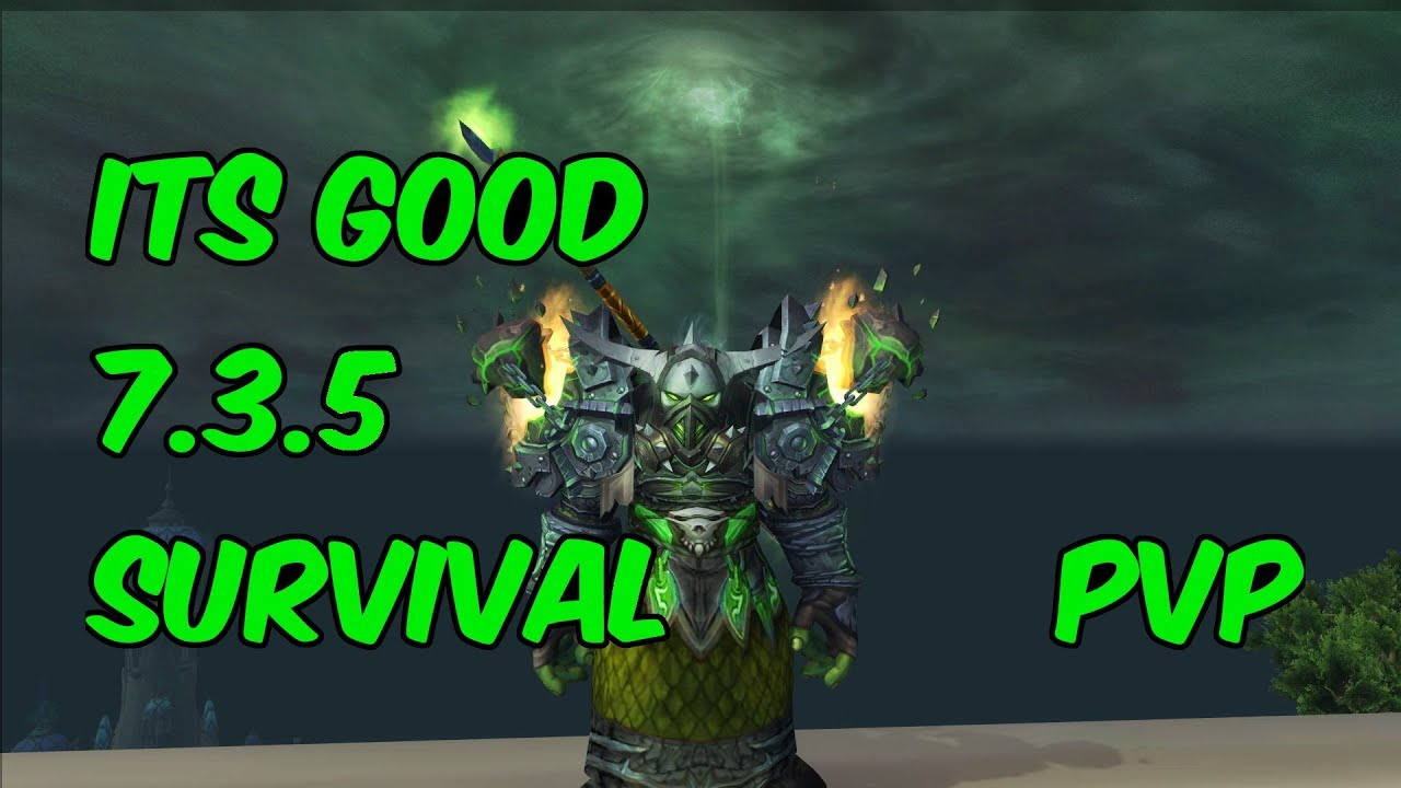 It S Good 7 3 5 Survival Hunter Pvp Wow Legion Youtube