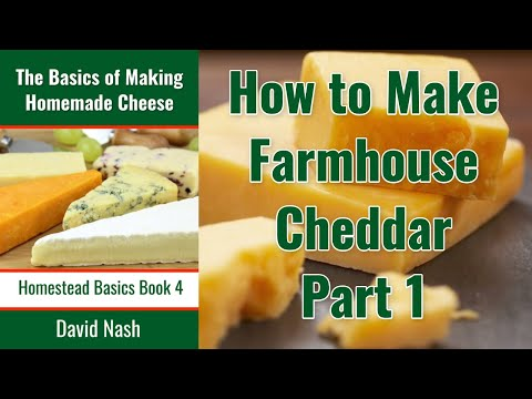 How To Make Farmhouse Cheddar I: Equipment, Ingredients, And Using Rennet