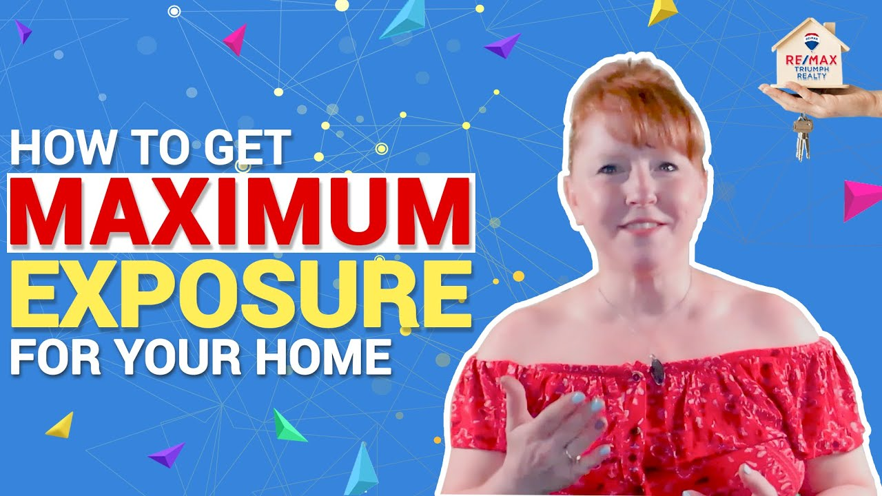 How to Get Maximum Exposure for Your Home