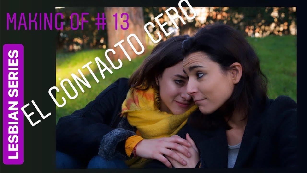 MAKING of #13 El Contacto Cero | LESBIAN