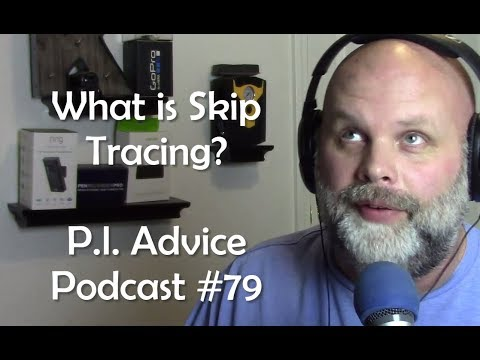 What is Skip Tracing?  Private Investigator Podcast #79