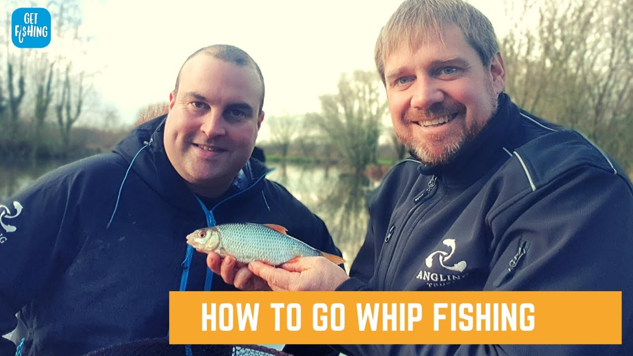 How To Go Whip Fishing