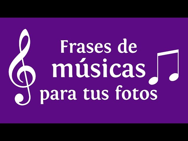 Frases De Música Para Foto Y Estados De Whatsapp Facebook E