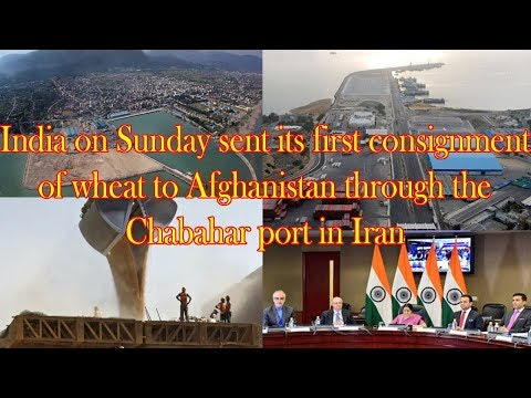 India sends 1st wheat shipment to Afghanistan via Chabahar port
