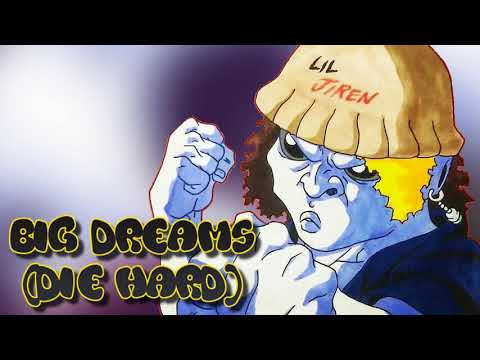 BIG DREAMS (Die Hard) #LILJIREN