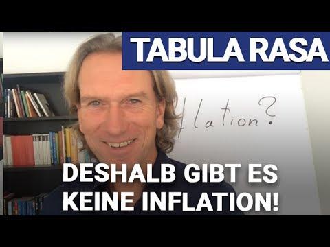 Tabula Rasa: Deshalb gibt es keine Inflation!