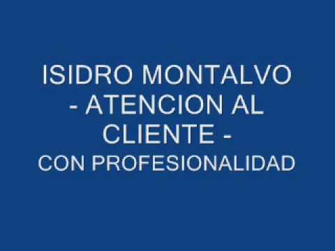 Isidro montalvo atencion al cliente con profesionalidad for Atencion al cliente