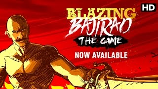 Eros Now Presents - Blazing Bajirao The Game! Now Available on Android & iTunes