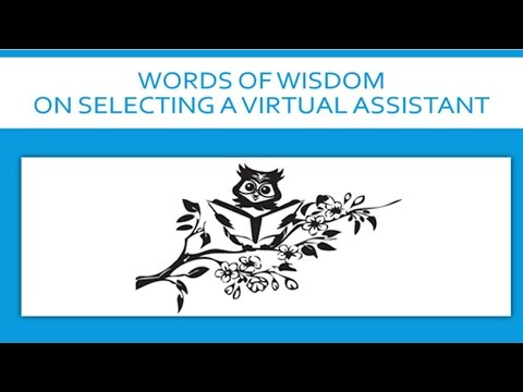 Words of Wisdom on Selecting a Virtual Assistant