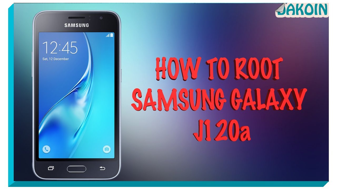 How to root Samsung Galaxy J120A