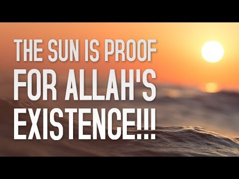 The Sun Is Proof For Allah's Existence!!!