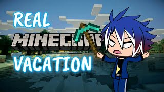 REAL MINECRAFT VACATION | Gacha Life