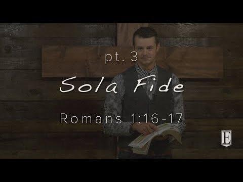 SOLA FIDE: Romans 1:16-17