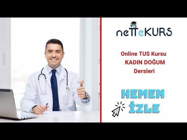 nettekurs.com TUS Klasik Online Kursu - Tanıtım Dersleri - Kadın Doğum / Uzm. Dr. İlker S.