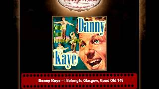 Danny Kaye – I Belong to Glasgow, Good Old 149