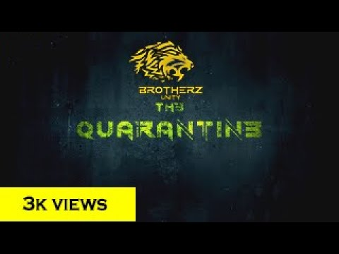 THE QUARANTINE | Short Film | BrotherzUnity