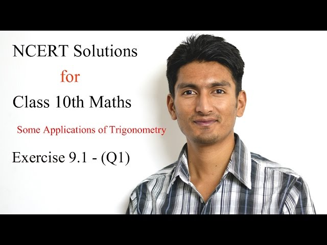 Chapter 9 Exercise 9.1 Q 1 - Some Applications of Trigonometry Class 10 maths - NCERT Solutions