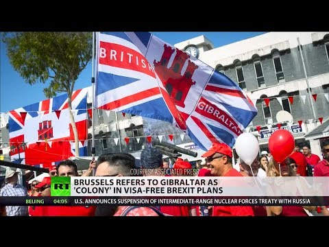 Brussels refers to Gibraltar as 'colony' in visa-free #Brexit plans