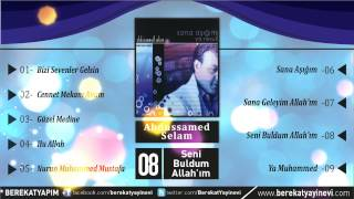 Abdussamed Selam - Seni Buldum Allah'ım