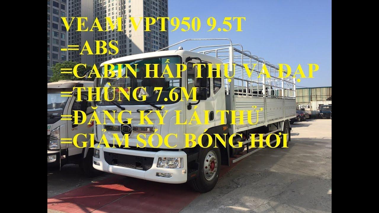 Đánh giá sản phẩm xe veam vpt950 9.5T ..ABS..BÓNG HƠI. - YouTube