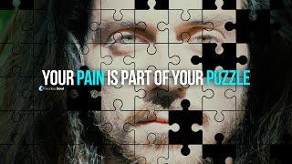 Your Pain Is Part Of Your Puzzle - LISTEN NOW If You Need To Move Past Pain Resimi